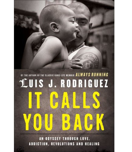 it calls you back Luis Rodriguez